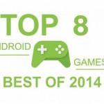 android best games 2014 أفضل ألعاب الأندرويد في عام 2014